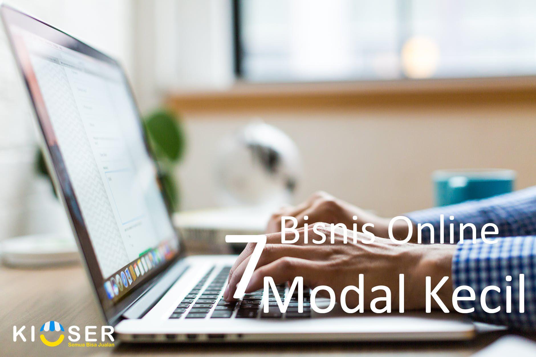 7 Bisnis Online Terpercaya dengan Modal Kecil ⋆ Blog Kioser